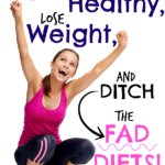 Get healthy, lose weight, and ditch the calorie counting!