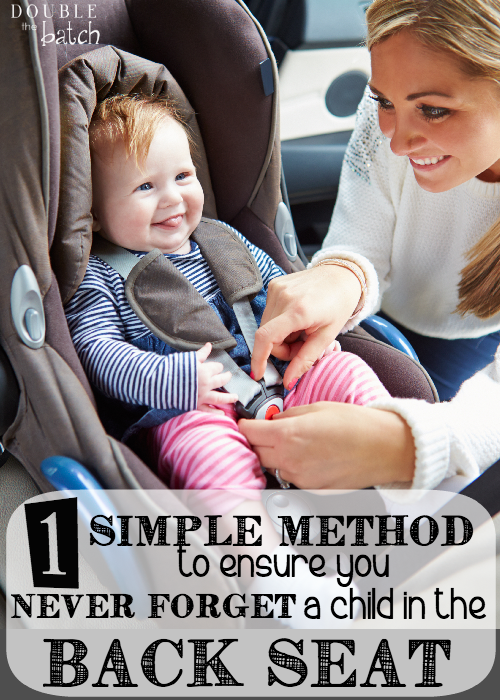 1 Tip To Help Keep You From Forgetting a Baby in the Back Seat