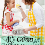 10 Green Cleaning Alternatives For a Healthier Home