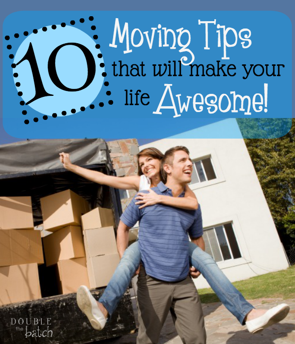 10 Moving Tips That Will Make Your Life Awesome!