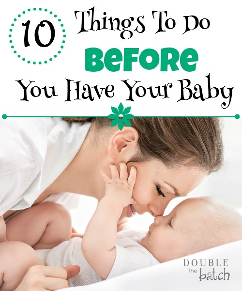 Are you feeling excited and overwhelmed as your baby's birth approaches? Let me help you focus. Here are 10 things to do before you have your baby.