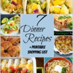 7 Delicious Dinners + Printable Shopping Lists