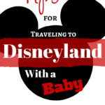Tips for Visiting Disneyland with a Baby