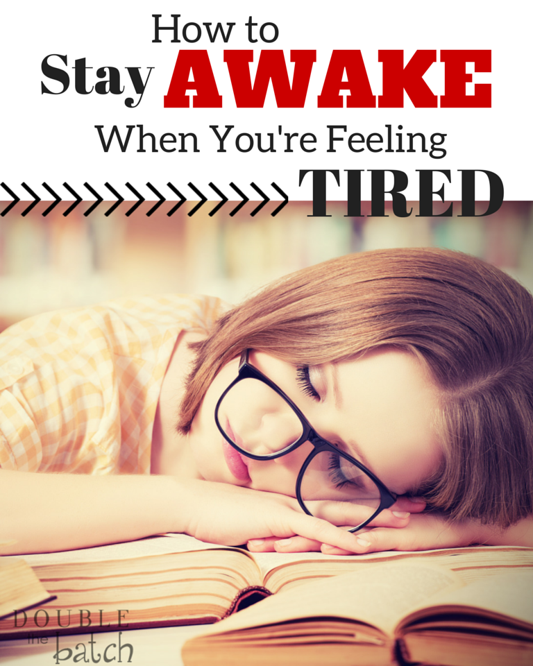 How To Stay Awake When You're Feeling Tired