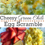 Cheesy Green Chili Egg Scramble
