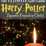 9 3/4 Harry Potter Gift Ideas For Your Fanatic Friend or Child