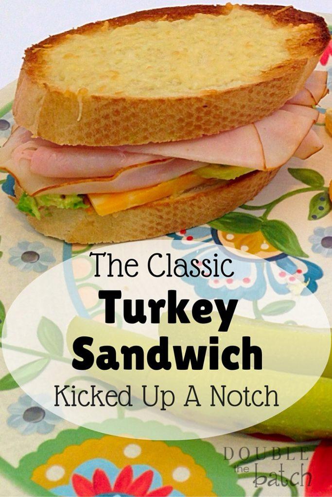 The Classic Turkey Sandwich Kicked Up a Notch