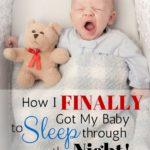 How Do I Get My Baby To Start Sleeping Through The Night?