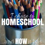 Why Homeschool? (How I finally made my choice)