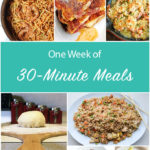 One Week of 30 Minute Meals