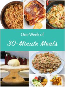 One week of delicious 30 minute meals!