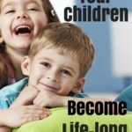 Helping Your Children Become Life-long Friends
