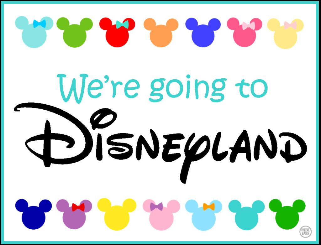 We're going to Disneyland Sign - Free Printable