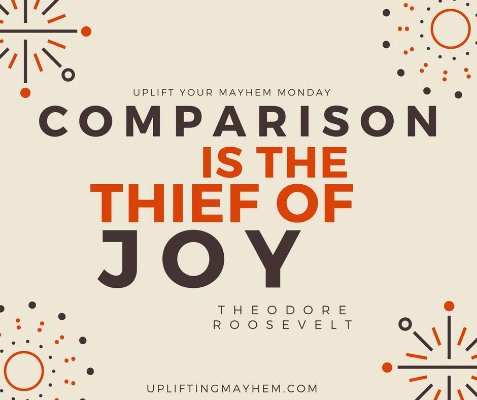 Uplifting your Mayhem Monday: Comparison